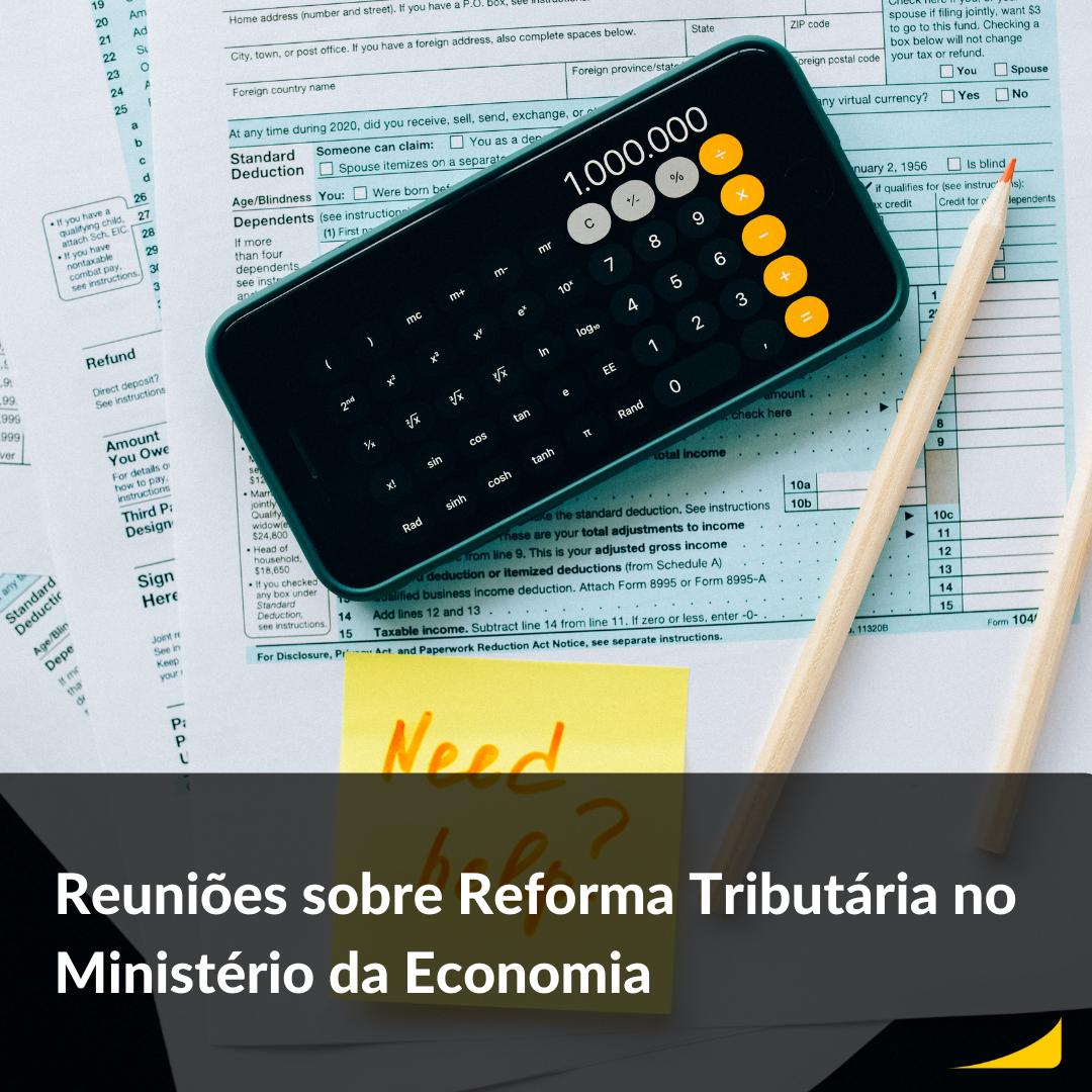Amec atua ativamente em discussões sobre Reforma Tributária no Ministério da Economia